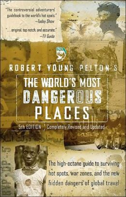 Cover of the book The World's Most Dangerous Places by Robert Young Pelton